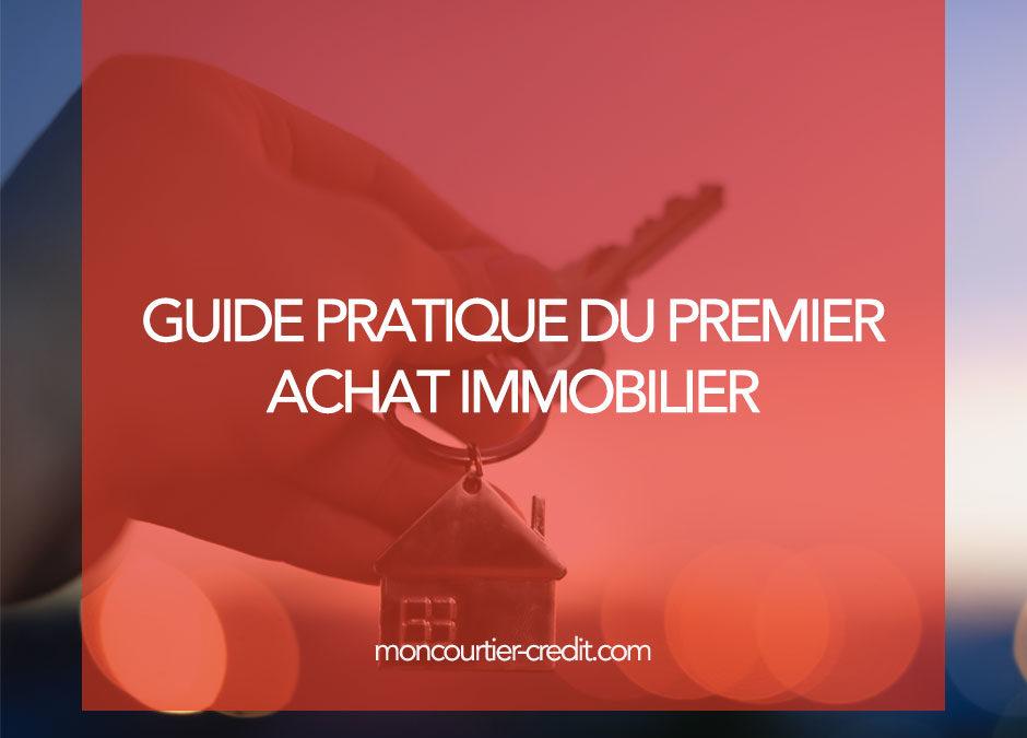 Guide pratique du premier achat immobilier