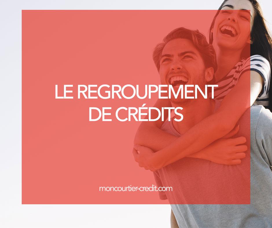 Le regroupement de crédits